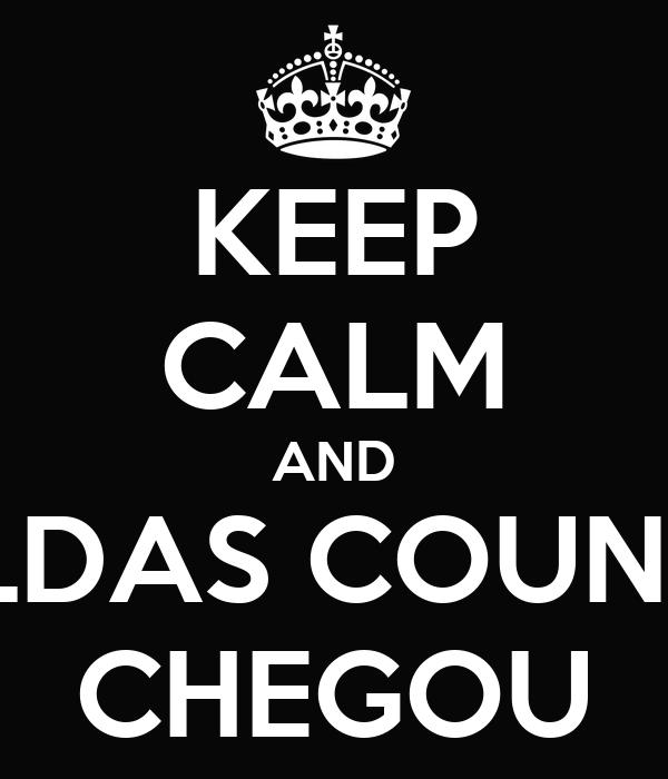 KEEP CALM AND CALDAS COUNTRY CHEGOU