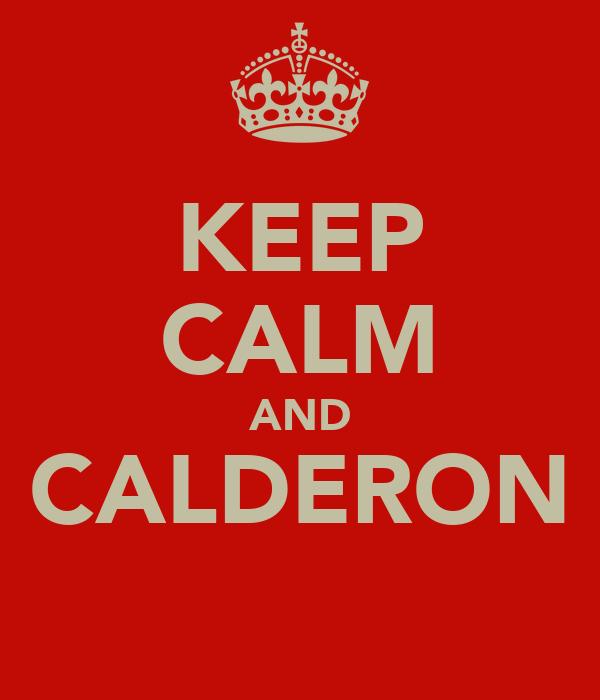 KEEP CALM AND CALDERON