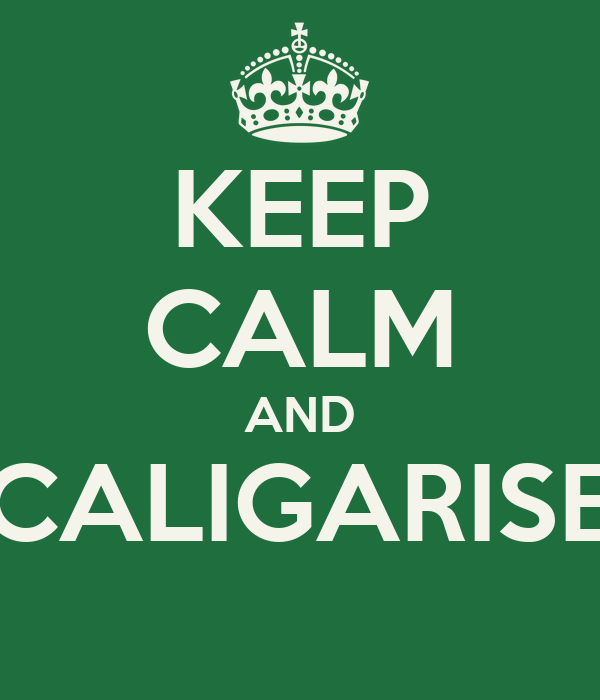 KEEP CALM AND CALIGARISE