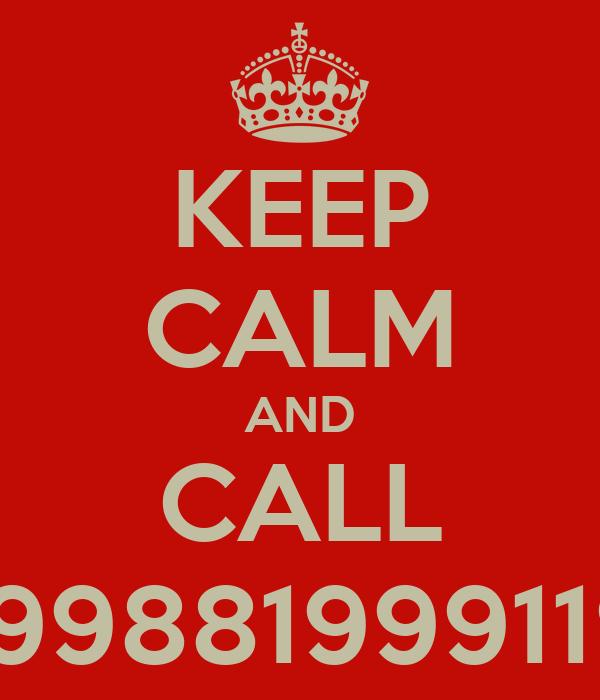 KEEP CALM AND CALL 01189998819991197253