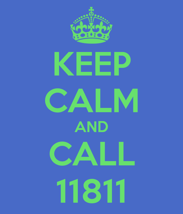 KEEP CALM AND CALL 11811