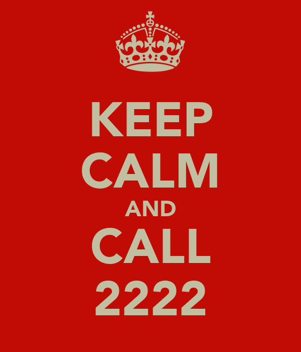 KEEP CALM AND CALL 2222