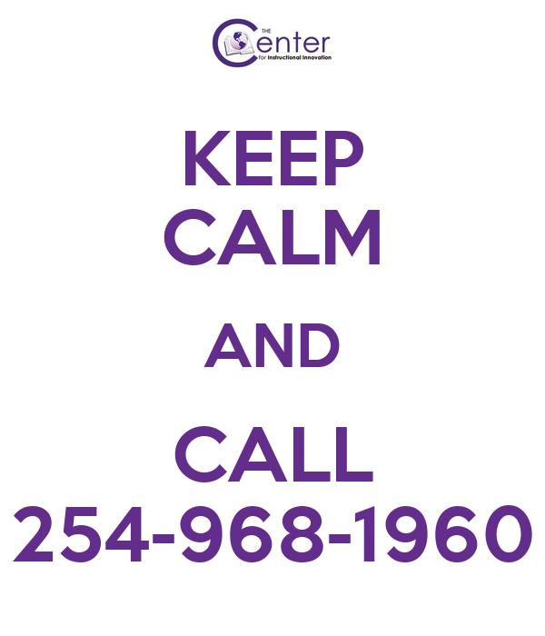 KEEP CALM AND CALL 254-968-1960