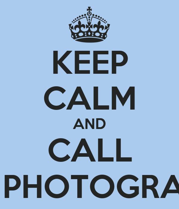 KEEP CALM AND CALL 3RC PHOTOGRAPHY