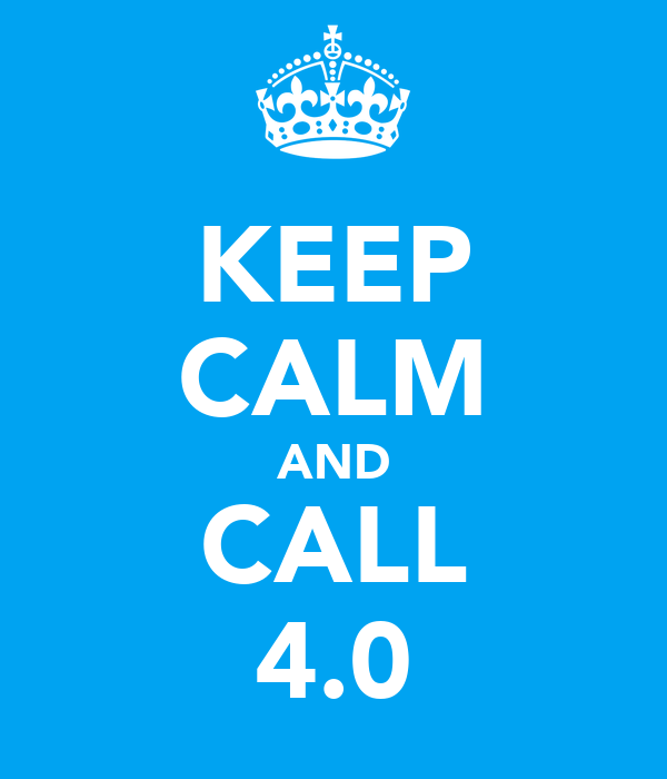 KEEP CALM AND CALL 4.0
