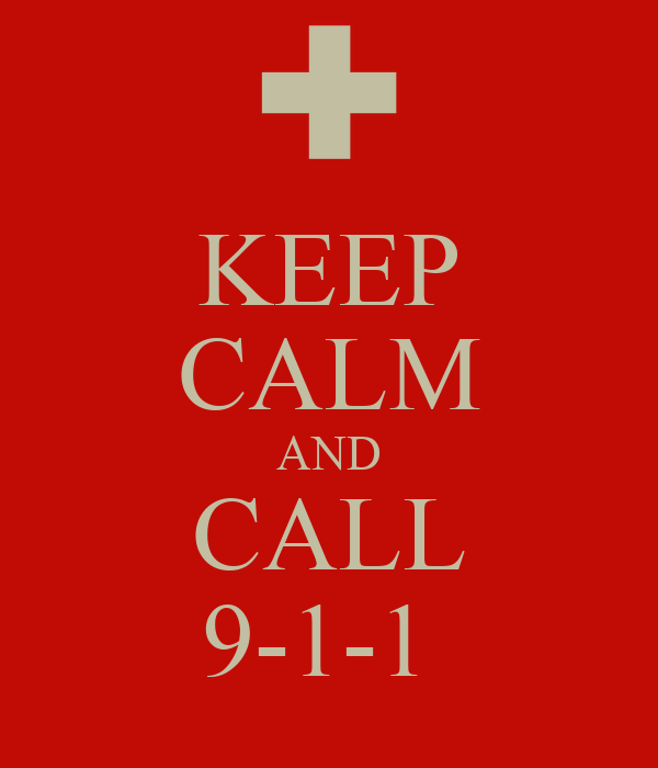 KEEP CALM AND CALL 9-1-1