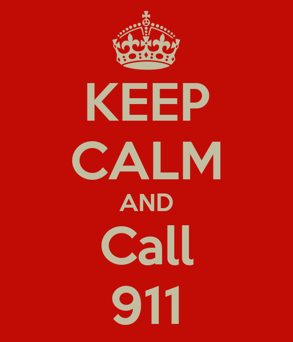 KEEP CALM AND Call 911