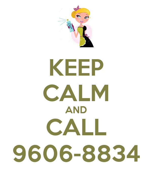 KEEP CALM AND CALL 9606-8834