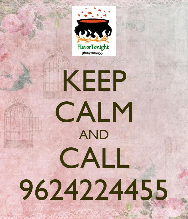 KEEP CALM AND CALL 9624224455