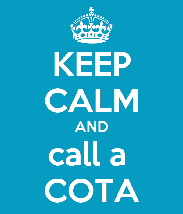 KEEP CALM AND call a  COTA