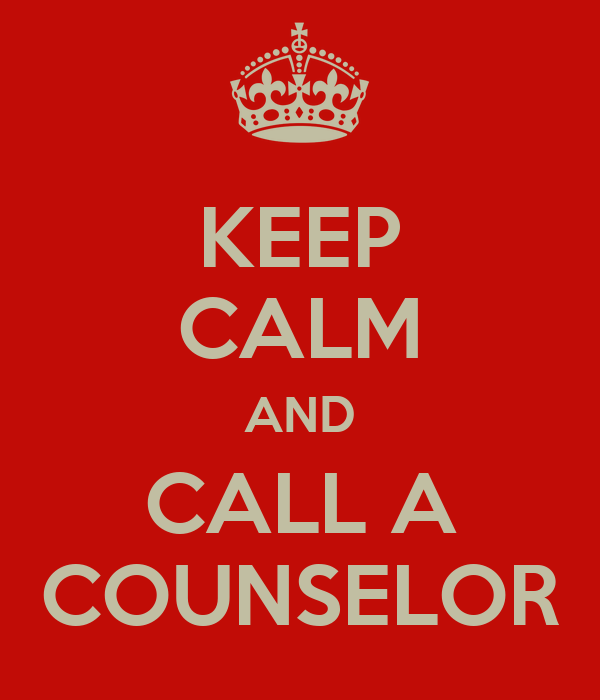 KEEP CALM AND CALL A COUNSELOR
