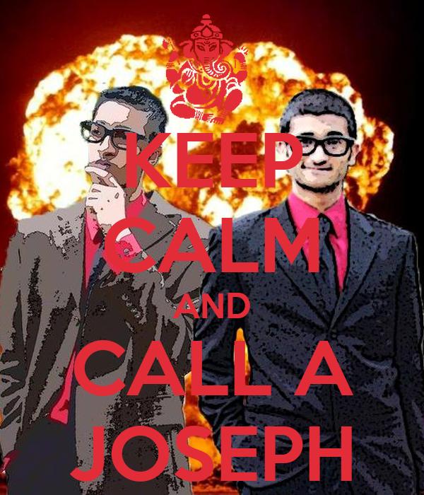 KEEP CALM AND CALL A JOSEPH