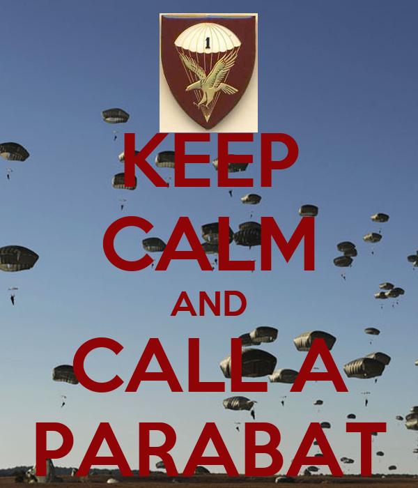KEEP CALM AND CALL A PARABAT