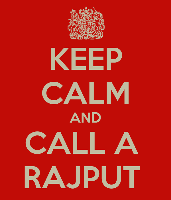 KEEP CALM AND CALL A  RAJPUT