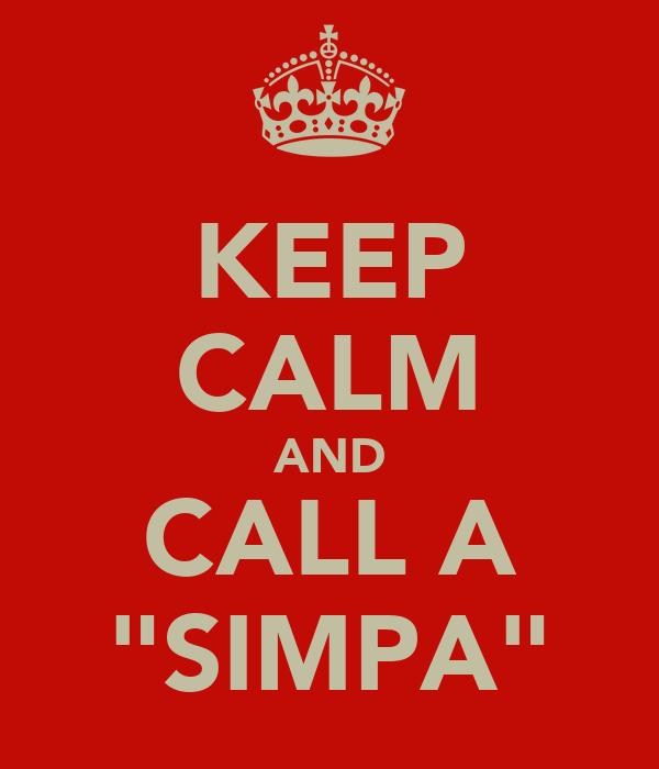 """KEEP CALM AND CALL A """"SIMPA"""""""
