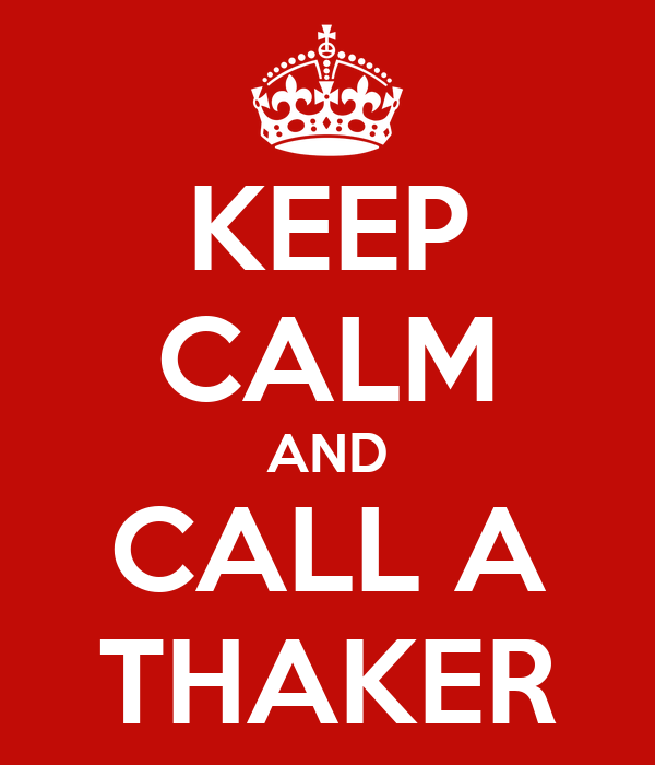 KEEP CALM AND CALL A THAKER