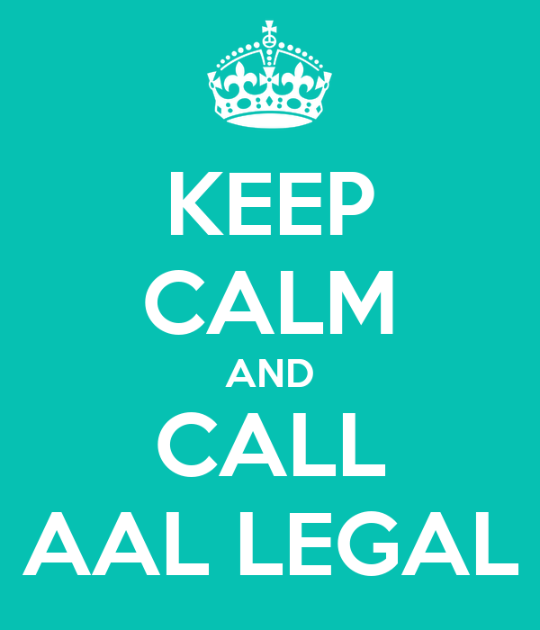 KEEP CALM AND CALL AAL LEGAL