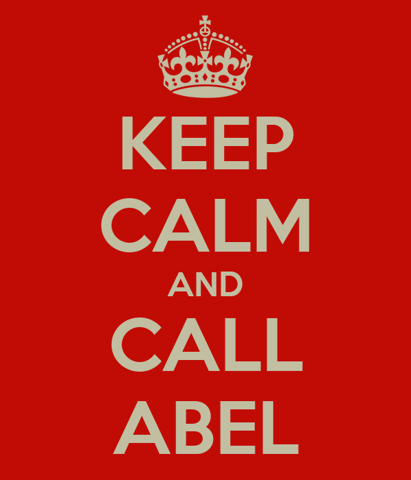 KEEP CALM AND CALL ABEL