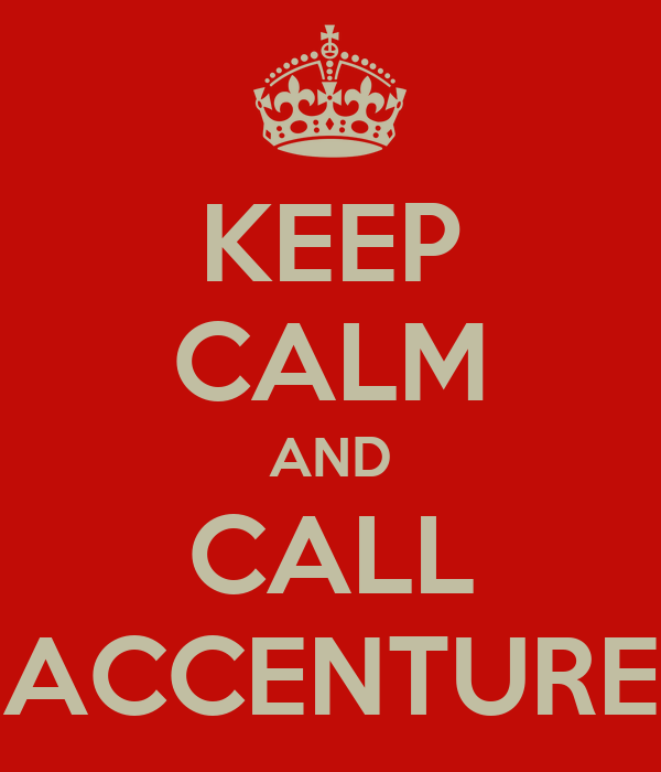 KEEP CALM AND CALL ACCENTURE