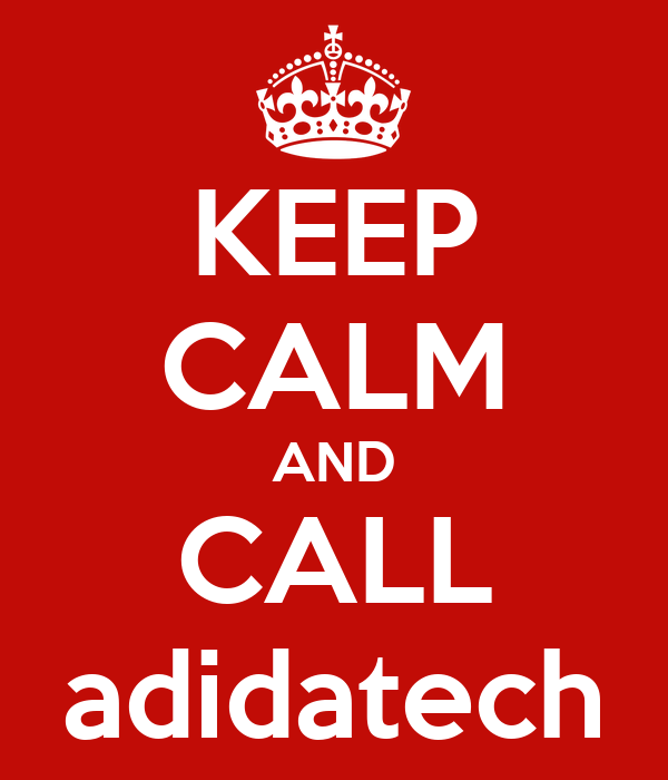 KEEP CALM AND CALL adidatech