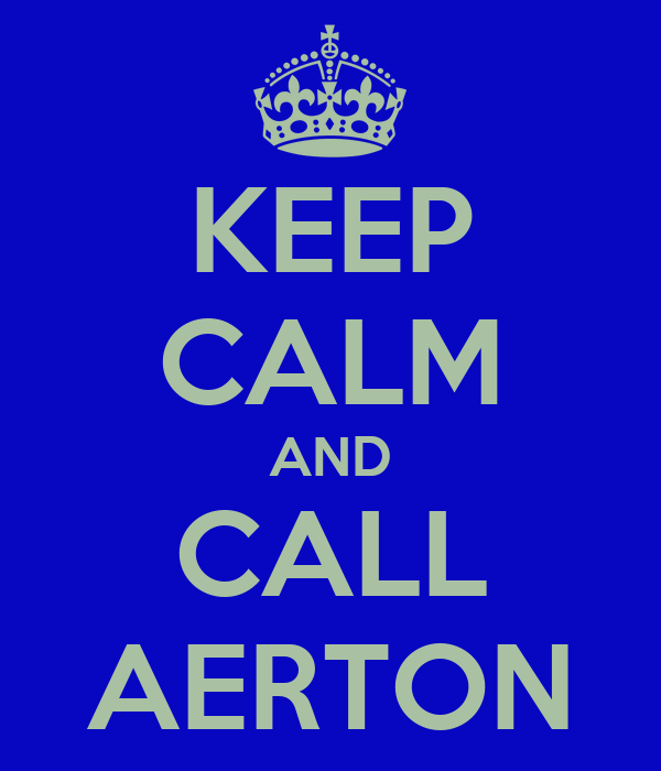 KEEP CALM AND CALL AERTON
