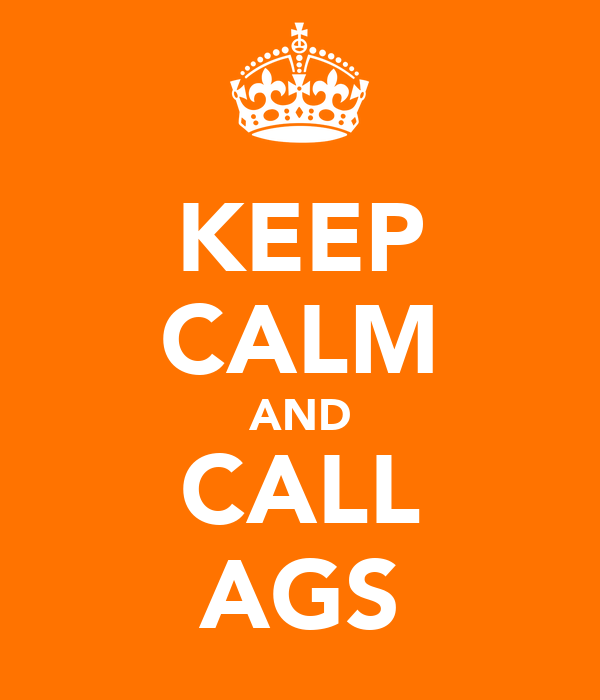 KEEP CALM AND CALL AGS