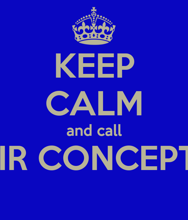 KEEP CALM and call AIR CONCEPTS
