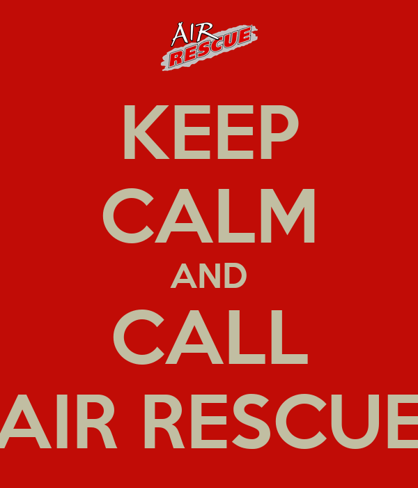 KEEP CALM AND CALL AIR RESCUE