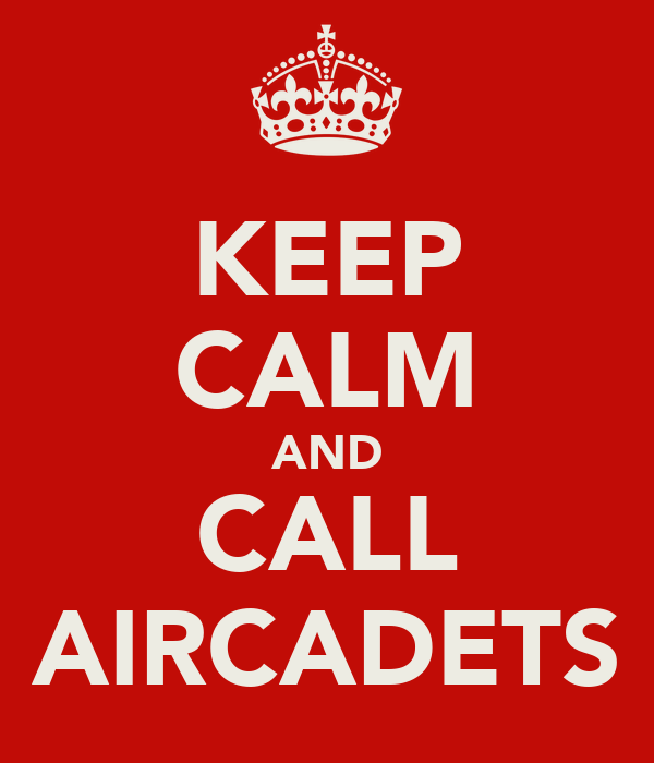 KEEP CALM AND CALL AIRCADETS