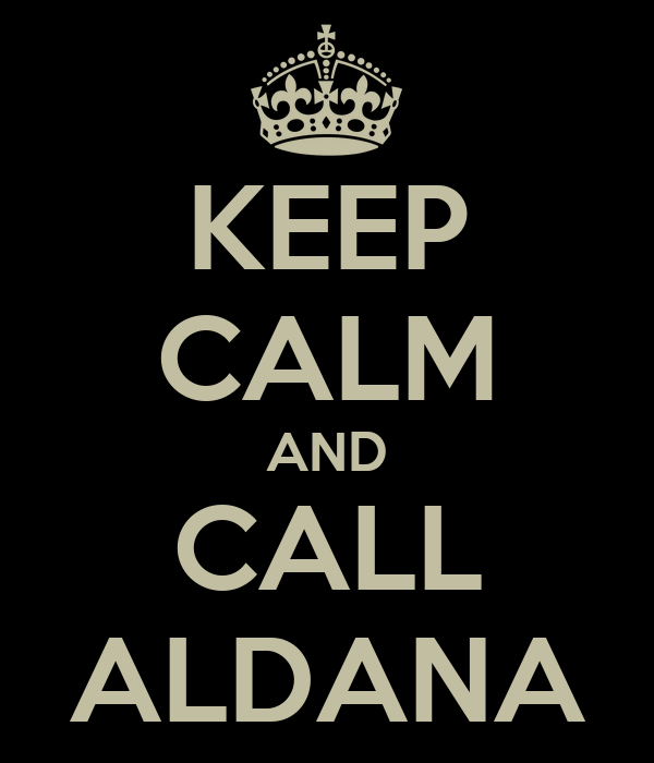 KEEP CALM AND CALL ALDANA