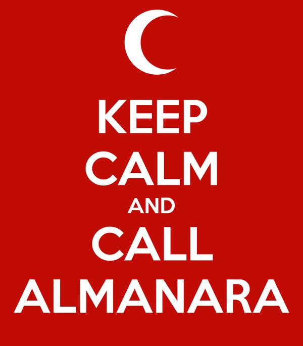 KEEP CALM AND CALL ALMANARA