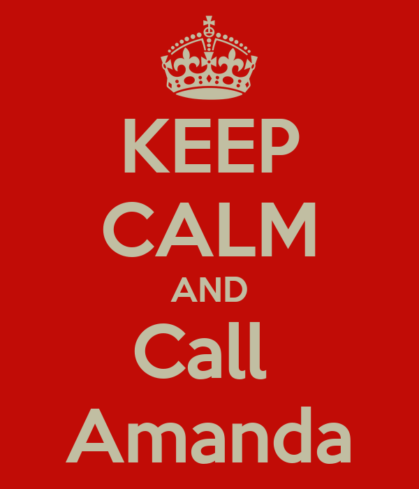 KEEP CALM AND Call  Amanda
