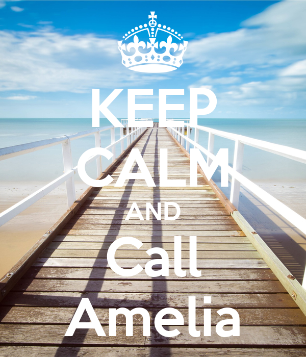 KEEP CALM AND Call Amelia