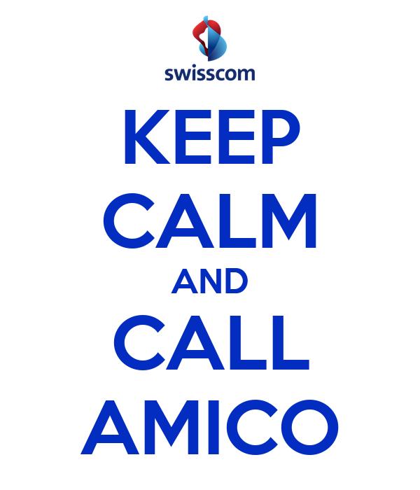 KEEP CALM AND CALL AMICO