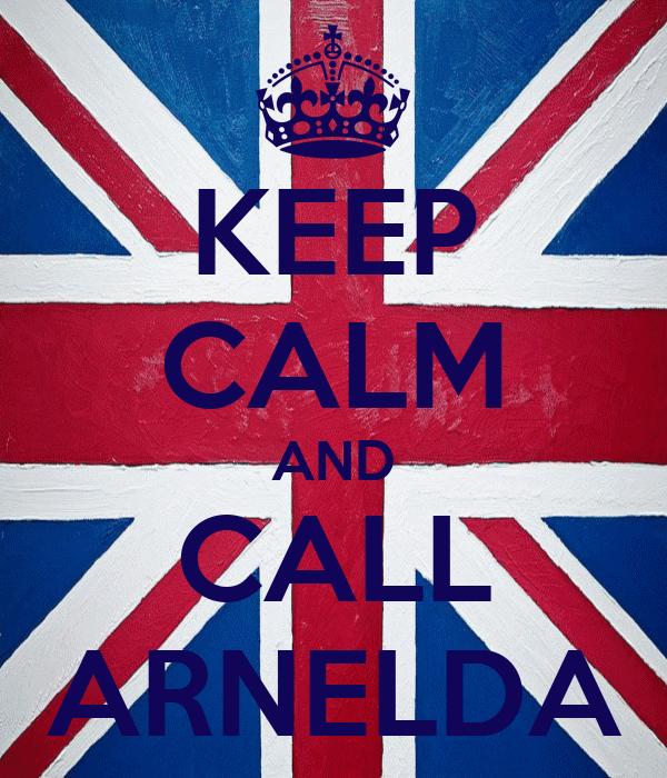 KEEP CALM AND CALL ARNELDA