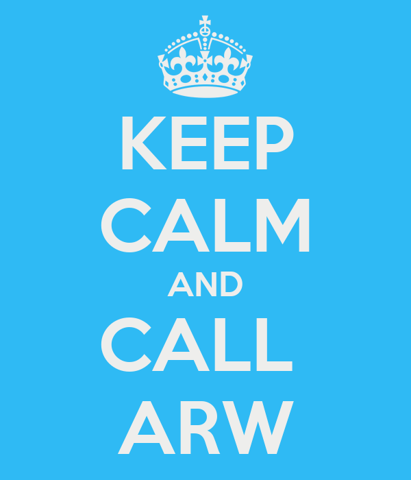 KEEP CALM AND CALL  ARW