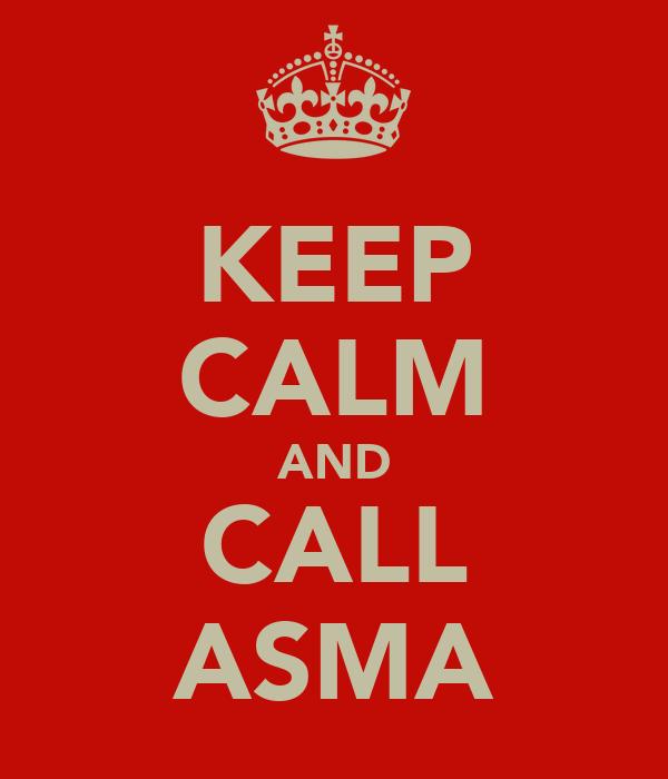 KEEP CALM AND CALL ASMA