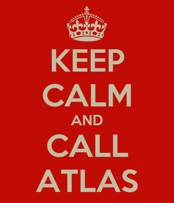 KEEP CALM AND CALL ATLAS