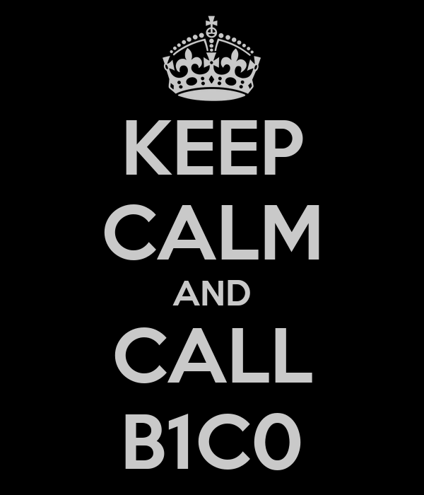 KEEP CALM AND CALL B1C0