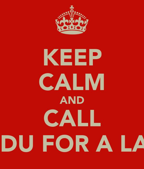 KEEP CALM AND CALL BAINDU FOR A LAUGH