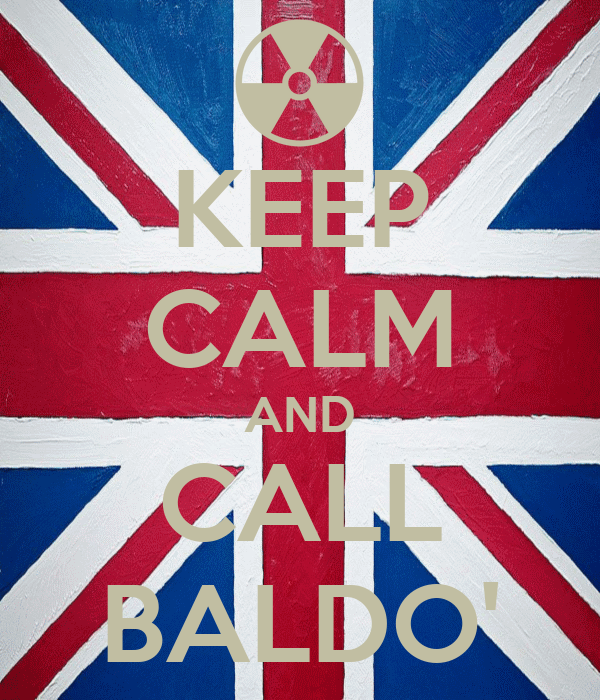 KEEP CALM AND CALL BALDO'