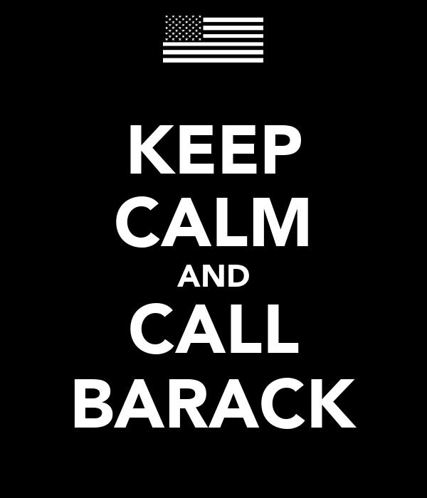 KEEP CALM AND CALL BARACK