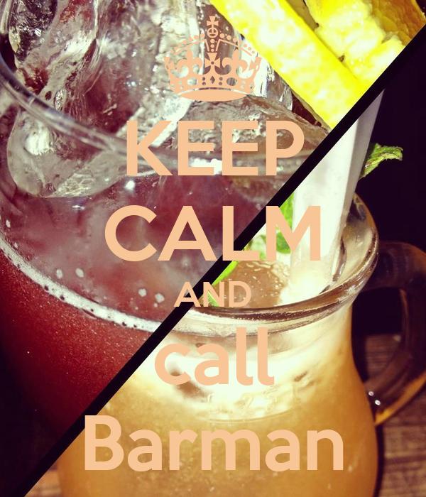 KEEP CALM AND call Barman