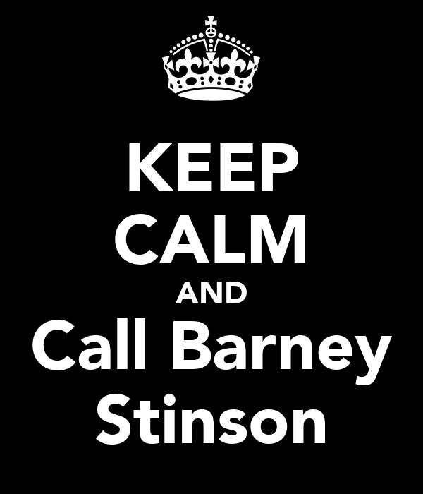 KEEP CALM AND Call Barney Stinson