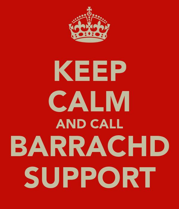 KEEP CALM AND CALL BARRACHD SUPPORT