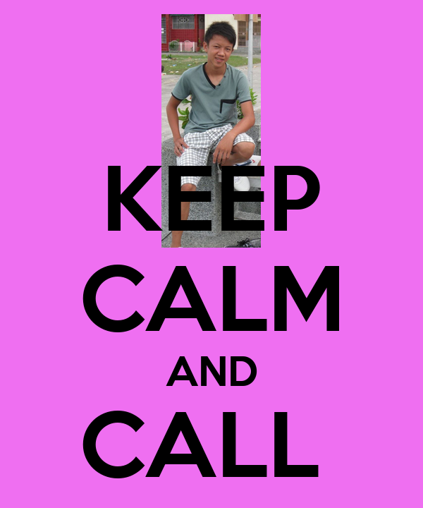 KEEP CALM AND CALL  BENJU