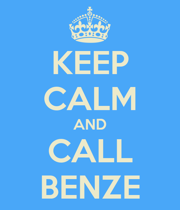 KEEP CALM AND CALL BENZE