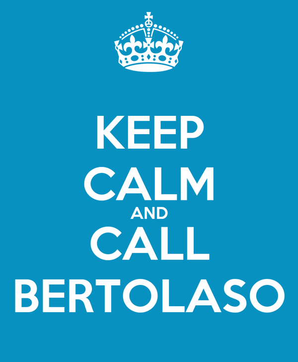 KEEP CALM AND CALL BERTOLASO