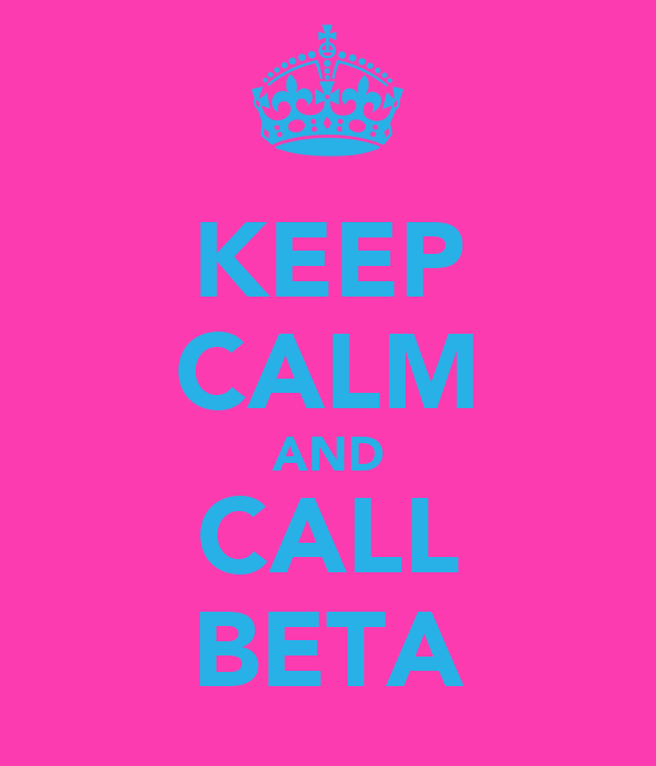 KEEP CALM AND CALL BETA