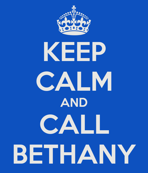 KEEP CALM AND CALL BETHANY